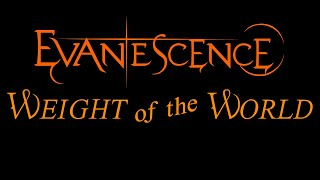 Evanescence Weight Of The World Lyrics The Open Door
