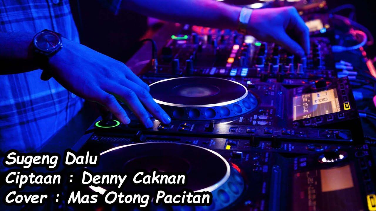 Sugeng Dalu - DJ Funkot Remix Version - Karaoke Lirik Tanpa Vokal (Denny Caknan)