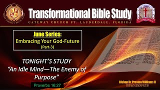 """EMBRACING YOUR GOD-FUTURE (Part-3)-""""An Idle Mind—The Enemy of Purpose"""""""