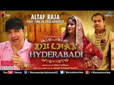 Dulhan Hyderabadi | Ahsan Khan, Keerthana K | Altaf Raja | JUKEBOX | Latest Movie Songs 2017