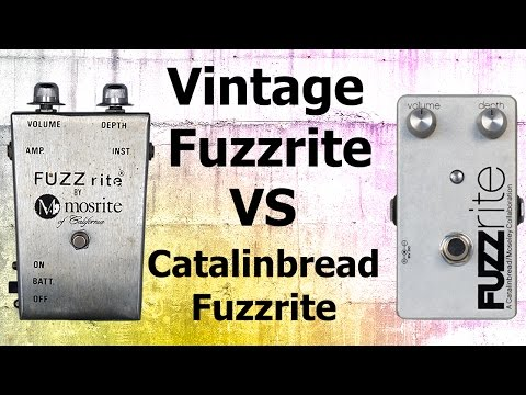 NEW Part 1: Catalinbread Moseley Fuzzrite VS Vintage Fuzzrite: Marshall
