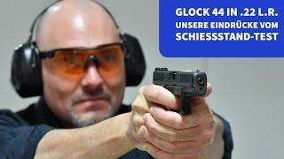 GLOCK 44 in .22 l.r. − unsere Eindrücke vom Schießstand-Test