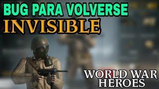 BUG PARA SER INVISIBLE /WORLD WAR HEROES