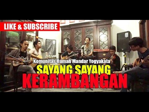 Sayang Sayang Mandar Kerambangan - Komunitas Rumah Mandar Yogyakarta (KORMA)