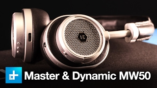Master and Dynamic MW50 Bluetooth Headphones – Hands On Review