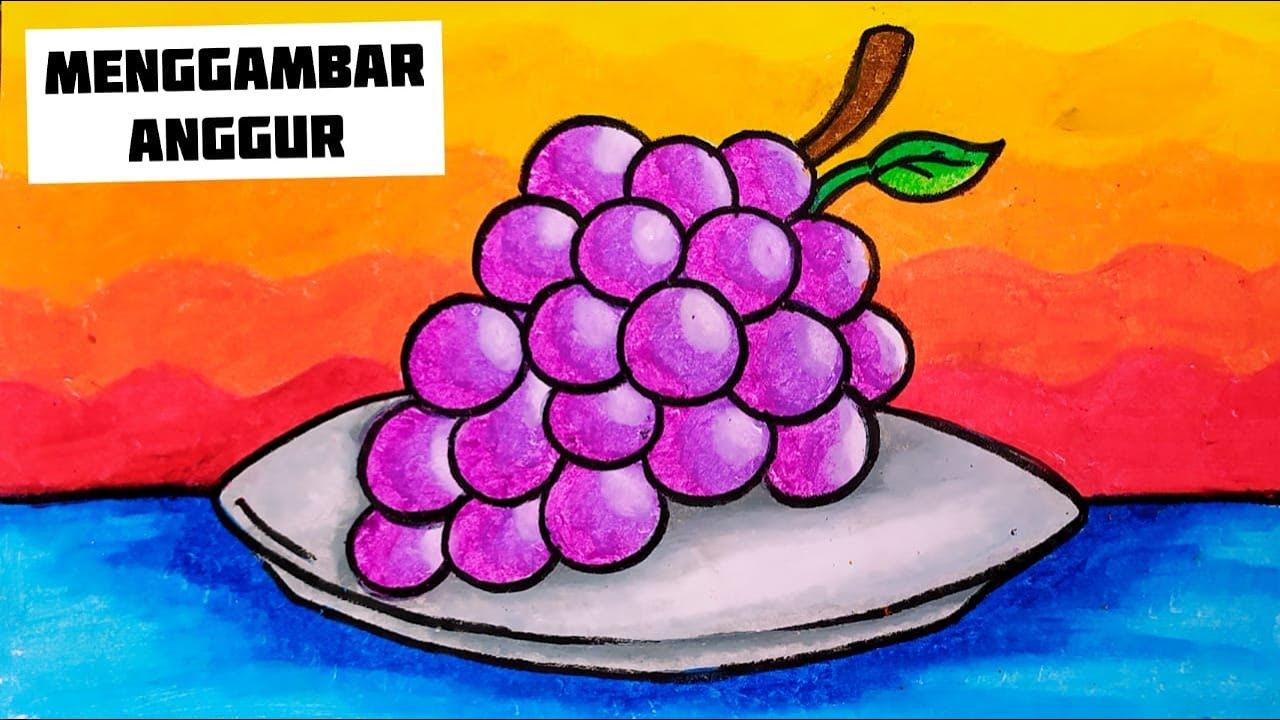 Download CARA MUDAH MENGGAMBAR DAN MEWARNAI BUAH ANGGUR UNTUK ANAK - ANAK ( Bersama Kak Yudha )