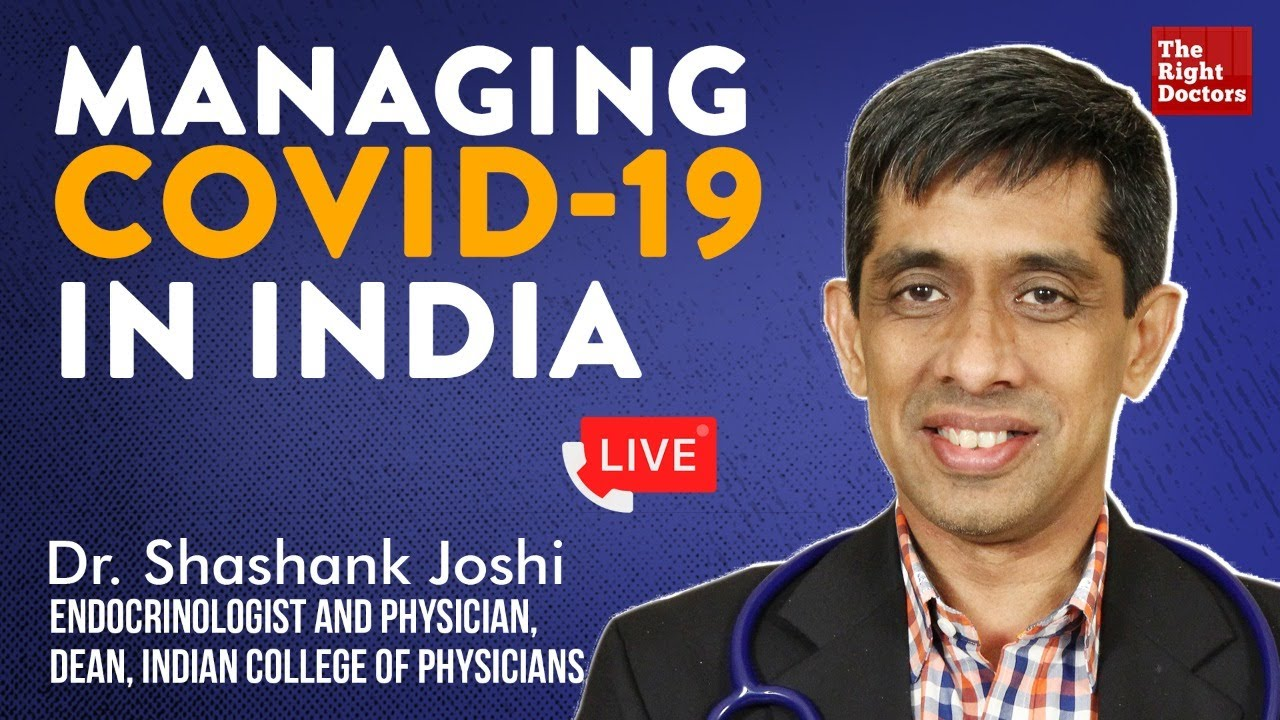 Managing COVID-19 in India | Dr Shashank Joshi, Endocrinologist, Dean, Indian College of Physicians