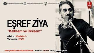 """EŞREF ZİYA  """"KALKSAM VE DİRİLSEM"""""""