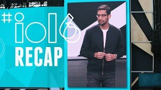 Google I/O 2016 Keynote Recap