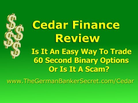 Cedar Finance Review - Is It A Scam Or Is It An Easy Way To Trade 60 Second Binary Options
