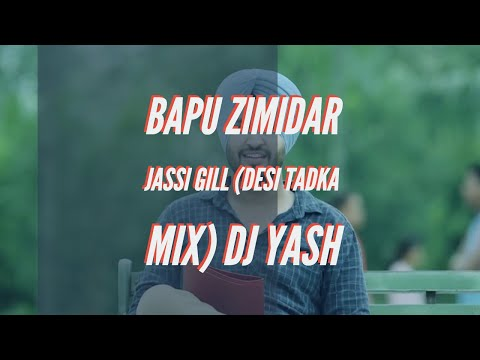 Bapu Zimidar Jassi Gill (Desi Tadka Mix) Dj Yash Demo