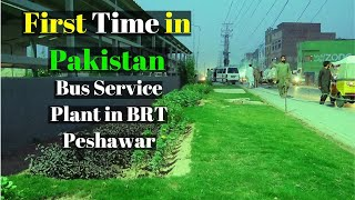 BRT Peshawar Latest Updates about Bus Service Plant First Time in Pakistan