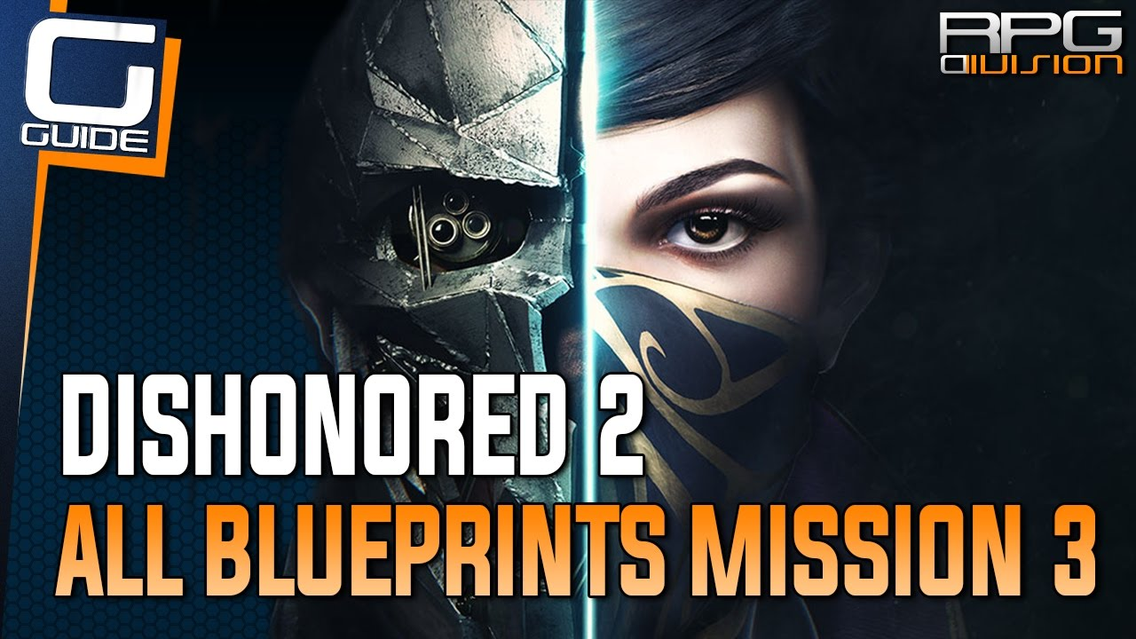Dishonored 2 guide all blueprints in mission 3 the good doctor dishonored 2 guide all blueprints in mission 3 the good doctor youtube malvernweather Images