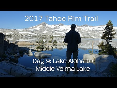 2017 Tahoe Rim Trail Thru-Hike, Day 9 - Lake Aloha To Middle Velma Lake, Desolation Wilderness
