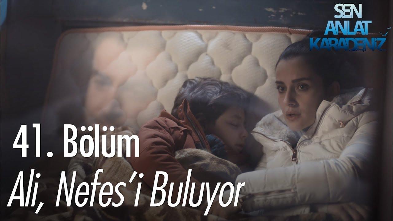 Ali, Nefes'i buluyor - Sen Anlat Karadeniz 41. Bölüm