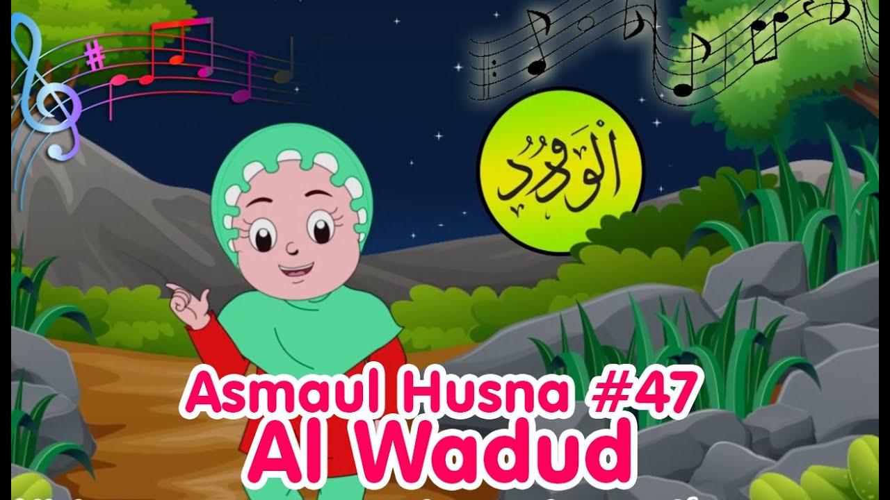 ASMAUL HUSNA 47 AL WADUD | Diva Bernyanyi | Lagu Kita