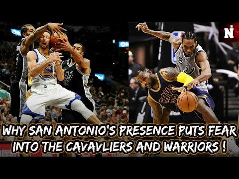 Why The San Antonio Spurs' Presence Puts Fear In the Cavaliers And Warriors !