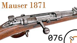 Small Arms of WWI Primer 076: German Mauser 1871