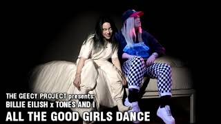 Billie Eilish x Tones and I - All The Good Girls Dance Video