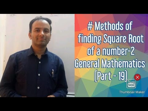 # Methods of Finding Square Root of a Number-2 (General Mathematics Part-19)