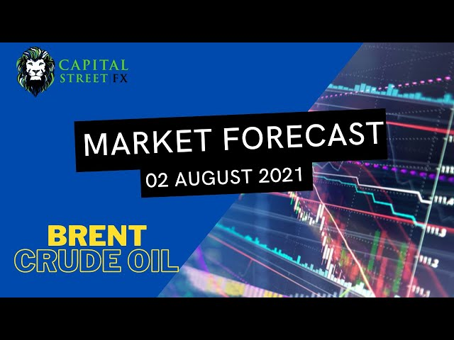[BRENT CRUDE OIL Price] Technical Analysis By Capital Street FX - August 02, 2021
