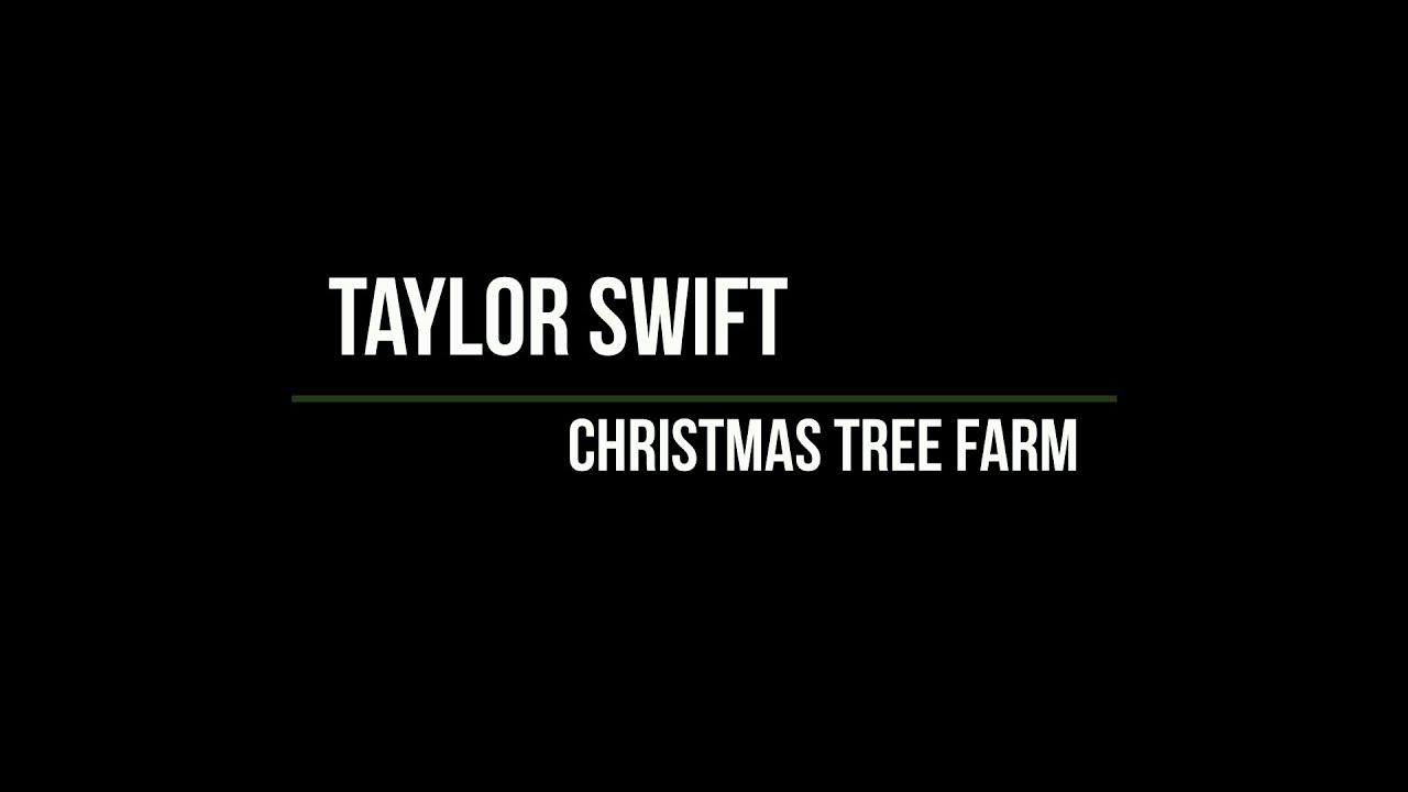 Taylor Swift - Christmas Tree Farm (Lyrics) - YouTube