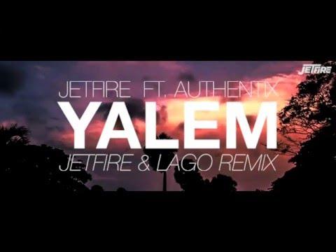 JETFIRE ft Authentix - YALEM (JETFIRE & Lago Remix)