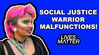 SOCIAL JUSTICE WARRIOR MALFUNCTIONS!