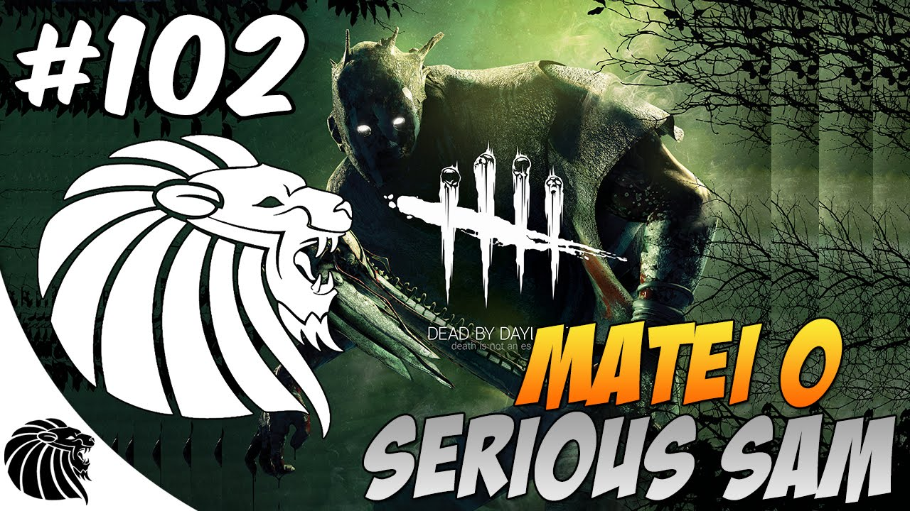 MATEI O SERIOUS SAM #102 DEAD BY DAYLIGHT GAMEPLAY - YouTube