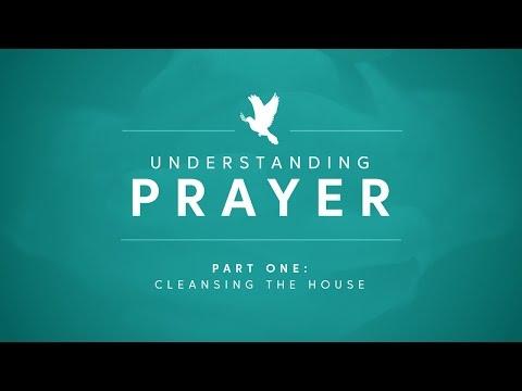 """Cleansing The House"" (Understanding Prayer, Part 1), Pastor Kamal Sampara"