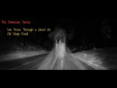 The Dimension Diaries: We Drove Through a Ghost on Old Stage Road! Paranormal Storytime