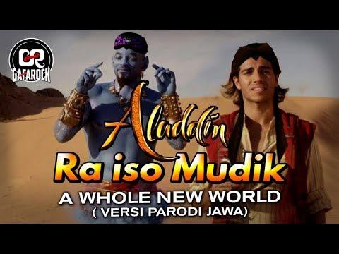 Aladdin Ra Iso Mudik - A Whole New World Parodi Jawa - Gafarock