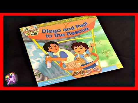 """GO DIEGO GO! """"DIEGO AND PAPI TO THE RESCUE"""" - Read Aloud - Storybook for kids, children & adults"""
