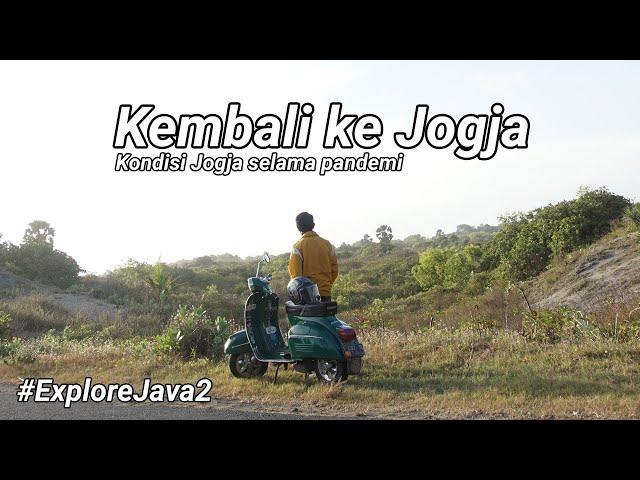 Kembali ke Jogja saat masih PPKM - Explore Java #2