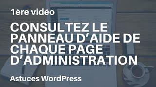 Astuces WordPress mine d'informations en section aide sur chaque page de l'administration