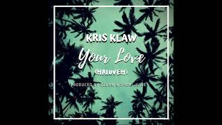 Kris Klaw Your Love Prod by Ozlam and Chuki Juice