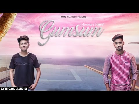 Gumsum (Lyrical Audio) Arman Ansari |...