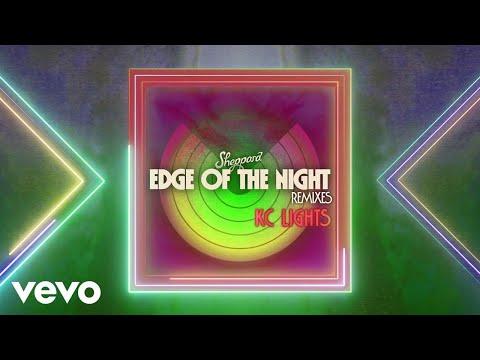 Sheppard - Edge Of The Night (KC Lights Remix)