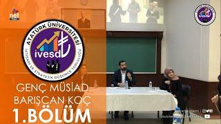 Erzurum Genç Müsiad Y. K. Başkanı Barışcan Koç ile Girişimcilik & Müsiad Konferansı (İvesdt 1.Bölüm)