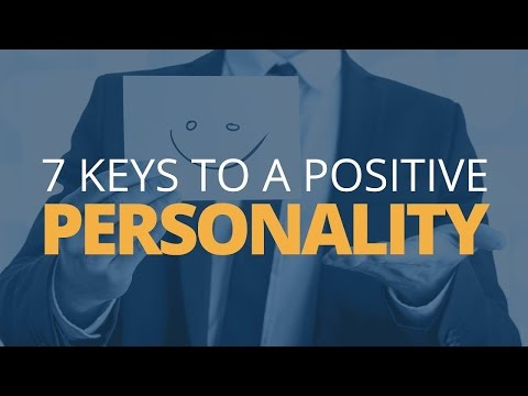 7 Keys to a Positive Personality