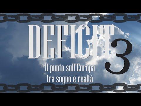 DEFICIT - Il punto sull'Europa tra sogno e realtà. Terza parte