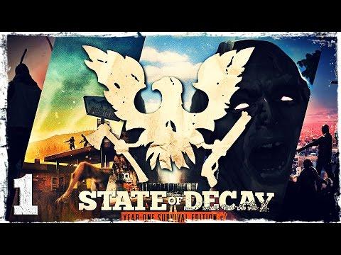 Смотреть прохождение игры State of Decay YOSE. #1: Приключения начинаются.