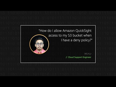 How do I allow Amazon QuickSight access to my S3 bucket when I have a deny policy?