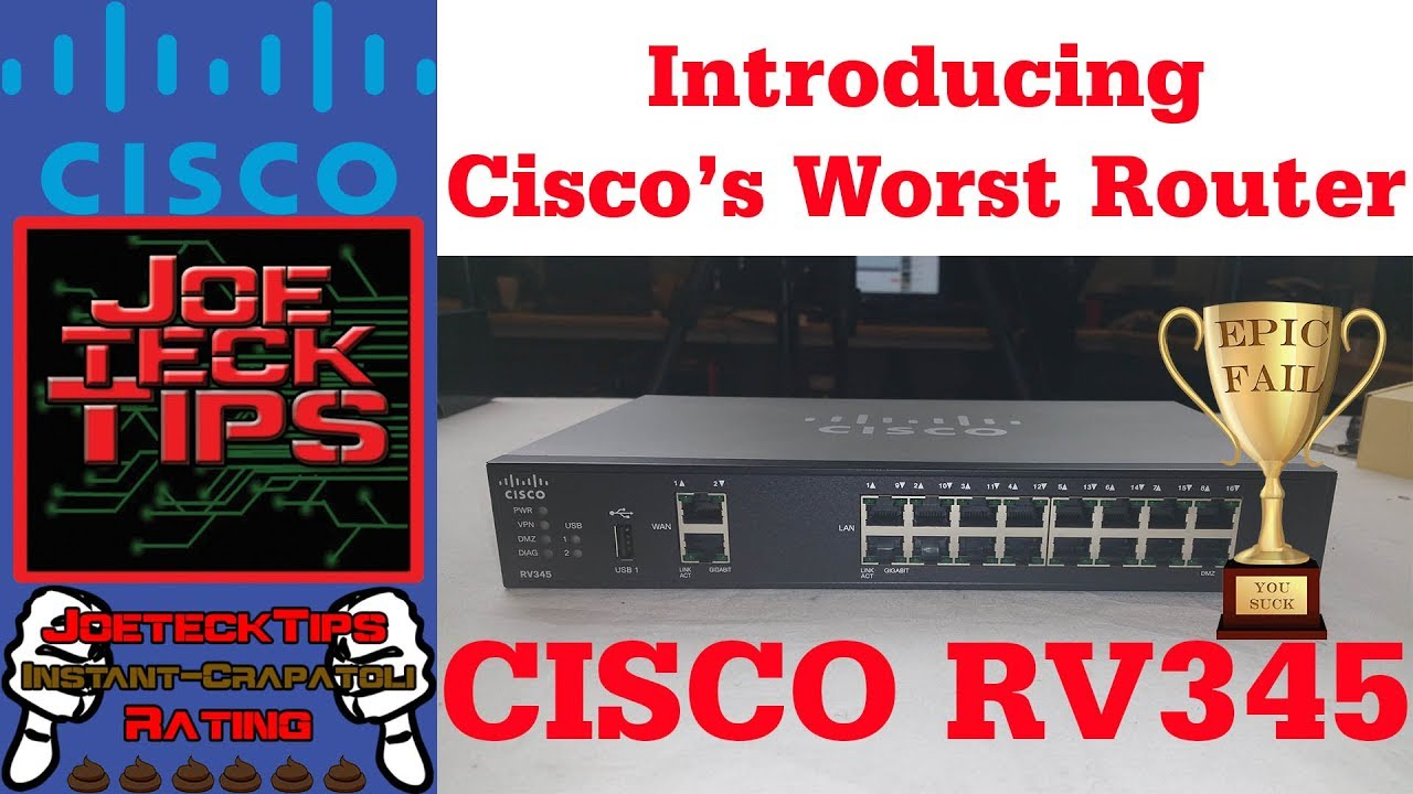 Why the Cisco RV345 Router SUCKS - Review | JoeteckTips