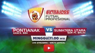 KANCIL BBK PONTIANAK VS SDR FC BINJAI SUMATRA UTARA Extra Joss Futsal Profesional 2018
