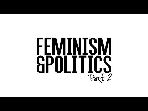 Part 2 | Feminism & Politics