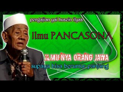 Ilmu PANCASONA Ilmu Supaya Bisa Usia Panjang || KH. Husein Ilyas