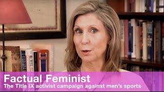 The Title IX activist campaign against men's sports | FACTUAL FEMINIST