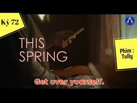 [HỌC IDIOM QUA PHIM] - Get Over Yourself (Phim Tully)
