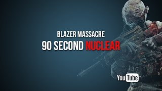 Nuclear Time Challenge 90 seconds BlaZer Massacre